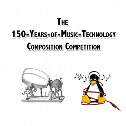 The 150-YEARS-OF-MUSIC-TECHNOLOGY COMPOSITION COMPETITION